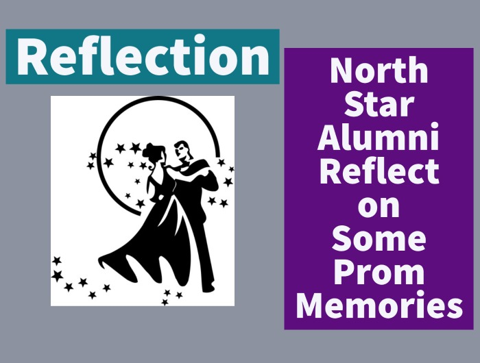 North Star Alumni and Staff Reflect on Some Prom Memories